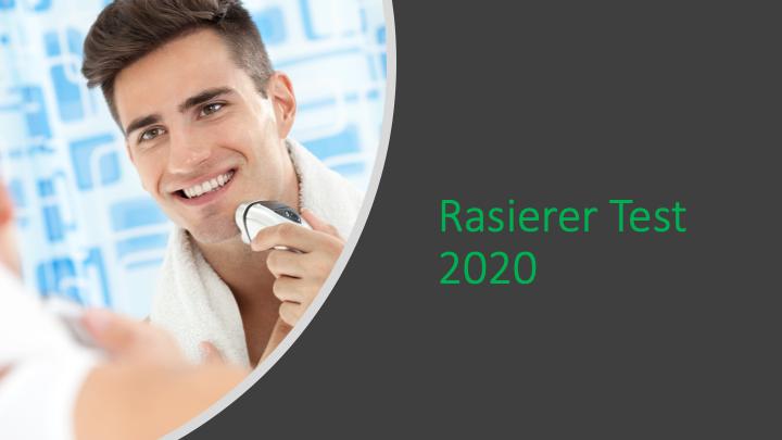 Rasierer Test 2020: Aktuelle Elektrorasierer im Vergleich