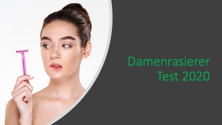 Damenrasierer Test: Welche arbeiten zuverlässig und sind zugleich sanft zur Haut ihrer Lady?